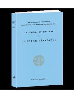 CATECHESES ET DISCOURS 1 - LE SCEAU VERITABLE