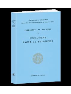 CATECHESES ET DISCOURS 3 - EXULTONS POUR LE SEIGNEUR