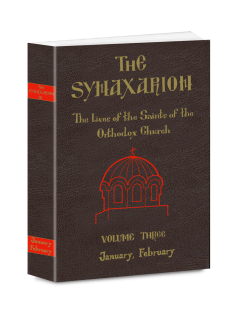 THE SYNAXARION - THE LIVES OF THE SAINTS OF THE ORTHODOX CHURCH - VOLUME THREE